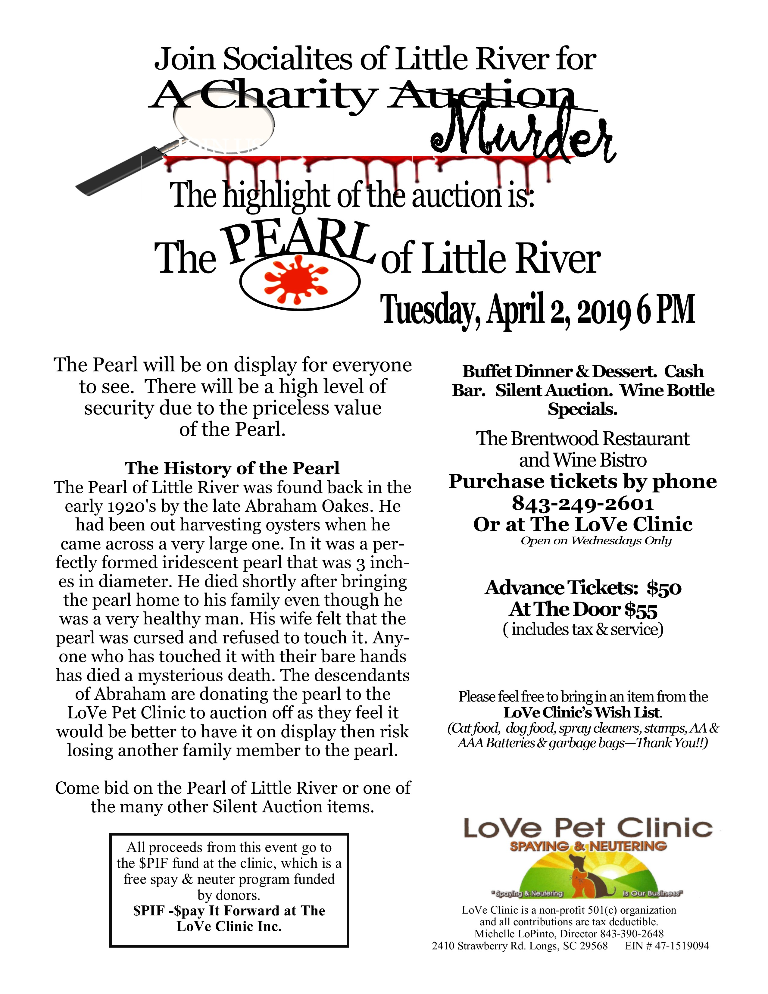 Charity Auction Murder. The Pearl of Little River. Tuesday April 2, 2019 6 PM. Buffet Dinner & Dessert. Cash Bar, Silent Auction. Wine Bottle Specials. Purchase Tickets by phone 843-249-2601. Advance Tickets $50. At the door $55 includes tax and service.