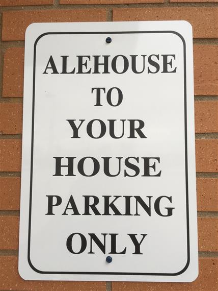 Alehouse to Your House Parking Only sign