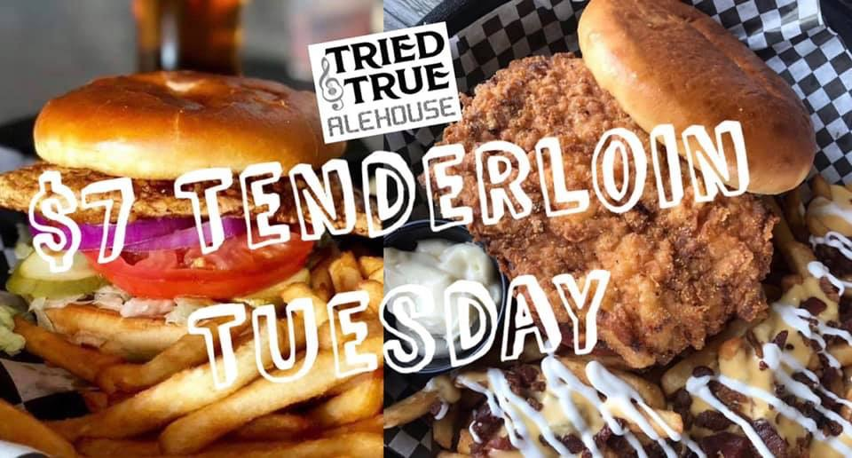 Tuesday Tenderloin Special $7 w/Fries