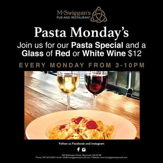 Pasta monday's. join us for our pasta special and a glass of red or white wine $12. Every monday from 3 - 10 p.m.