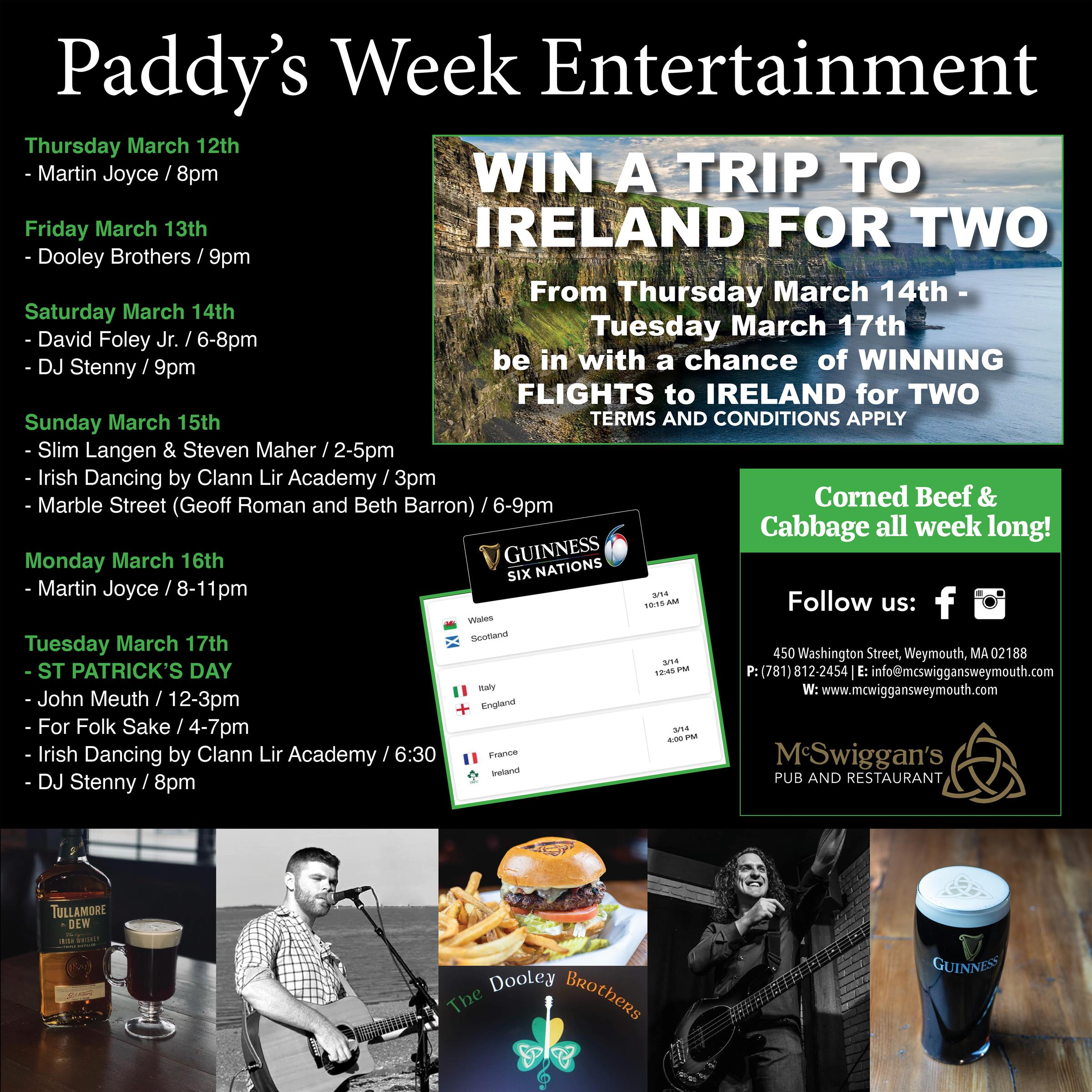 Paddys week entertainment| Thursday March 12th martin Joyce 8pm | Friday March 13th Dooley Brothers 9pm | Saturday March 14th david foley jr. 6 to 8pm and DJ Stenny at 9 pm | Sunday March 15th slim langen and steven maher 2-5 pm and Irish dancing at 3pm and marble street at 6-9 pm | Monday March 16th Martin joyce 8 - 11 pm | Tuesday March 17th St Patricks Day John Meuth 12- 3 pm and for folk ake 4-7 pm and Irish Dancing at 6:30 pm and Dj Stenny at 8 pm