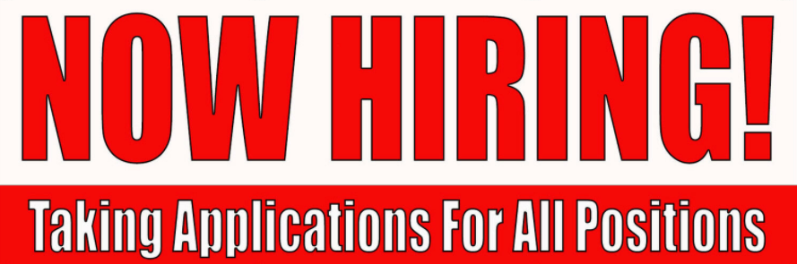 Now Hiring - Taking Applications for all positions