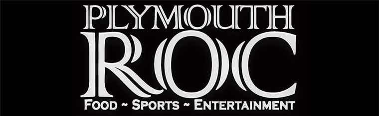 Plymouth Roc. Food, sports, entertainment.