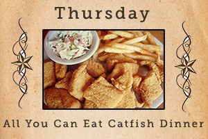 Thursday. All you can eat catfish dinner.