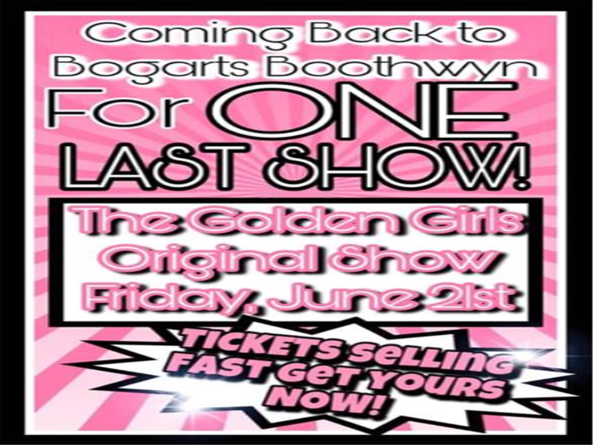 coming back to bogarts boothwyn for one last show! the golden girls original show friday, june 21st- tickets are selling fast get yours now!