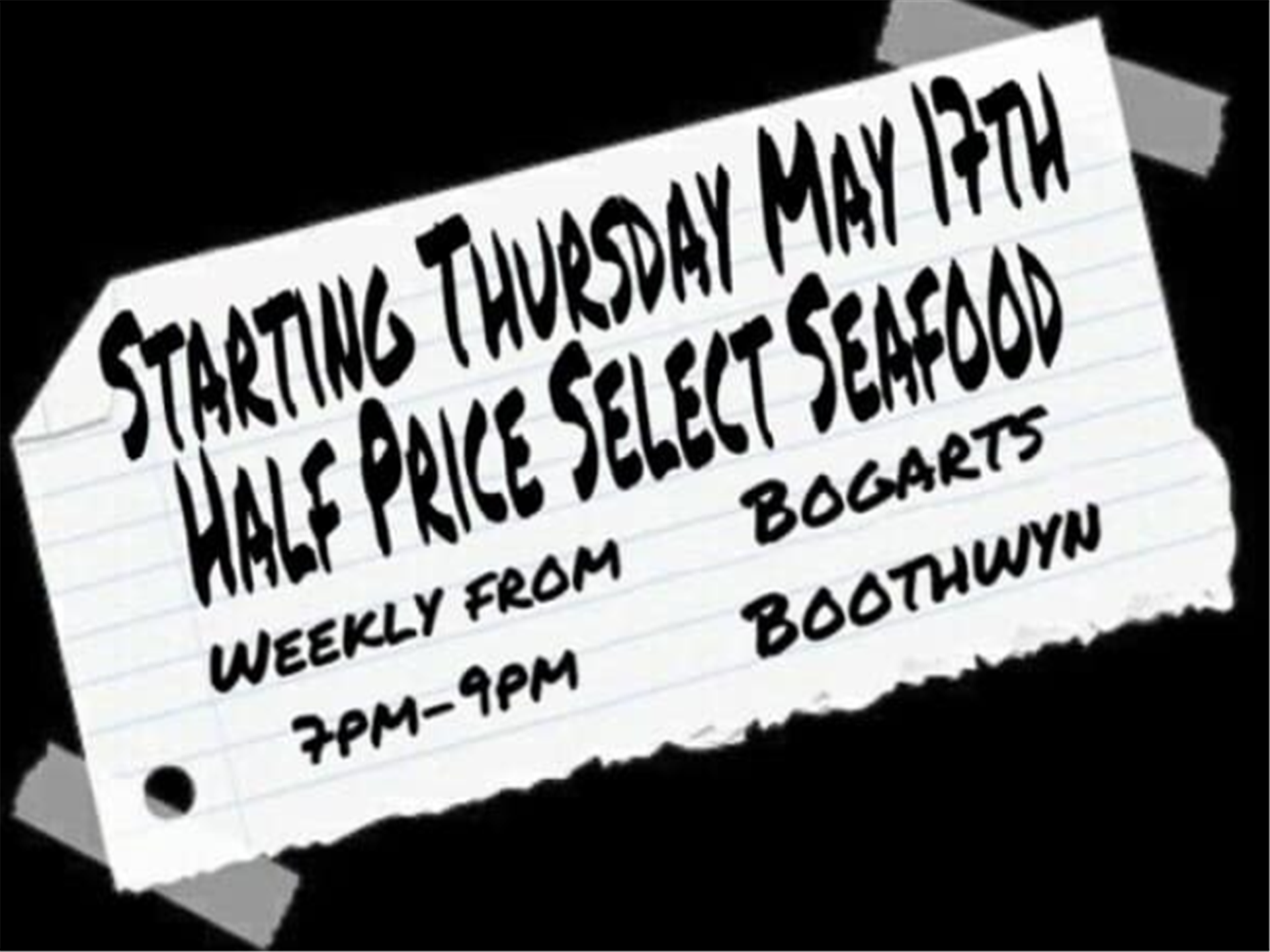 starting thursday may 17th half price select seafood weekly from 7pm-9pm at bogarts boothwyn