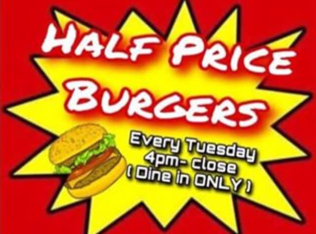 Half price burgers every Tuesday 4pm-close (dine in ONLY)