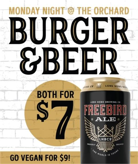 Monday night at the orchard. Burger & beer, both for $7. Go vegan for $9!