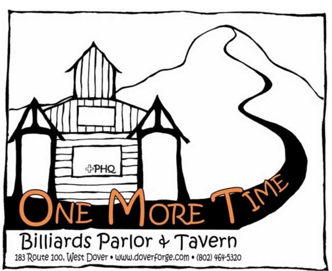 one more time billiards parlor & tavern. 183 route 100, west dover. www.doverforge.com