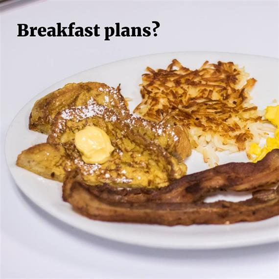 Breakfast Plans? French toast with butter, hash browns, bacon and eggs