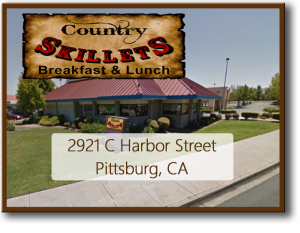 Country Skillet Breakfast & Lunch 2921 C Harbor Street Pittsburg, CA