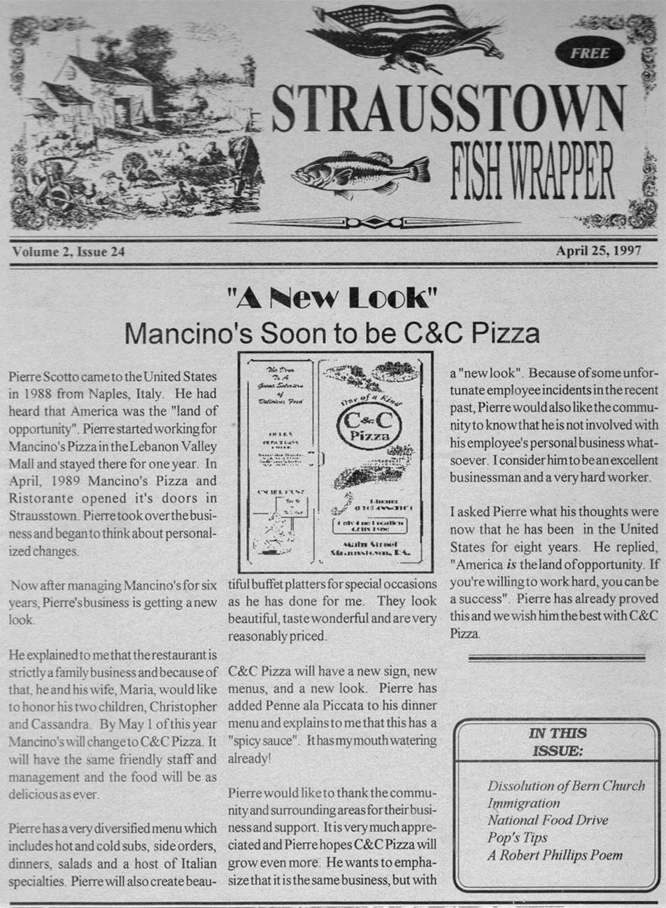 "straussown fishwrapper. volume 2, issue 24 april 25, 1997. ""a new look"" mancino's soon to be c&c pizza."