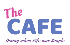 The Cafe - Dining when Life was Simple