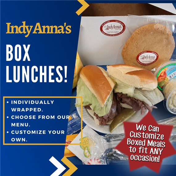indy anna's box lunches! individually wrapped, choose from our menu, customize your own. we can customize boxed meals to fit any occasion!