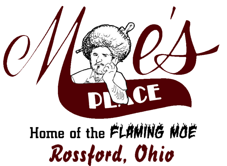 Moe's place. Home of the flaming moe. Rossford, Ohio