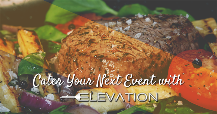cater your next event with elevation