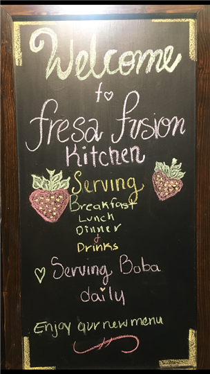 Welcome to Fresa Fusion Kitchen. Serving breakfast, lunch, dinner and drinks. Serving boba daily. Enjoy our new menu.