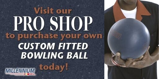 Visit our Pro Shop to purchase your own custom fitted bowling ball