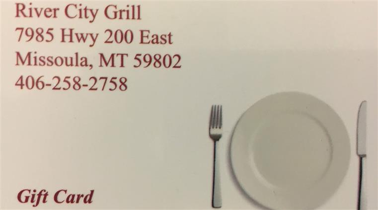 River City Grill 7985 Hwy 200 East, Missoula, MT 59802. 406-258-2758. Gift Card