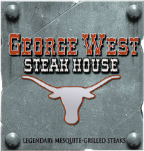 George West Steakhouse. Legendary Mesquite-Grilled Steaks