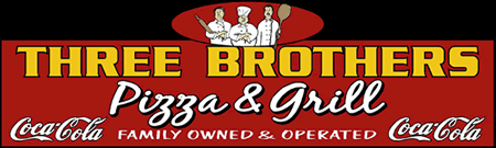 Three Brothers Pizza & Grill Family owned and operated