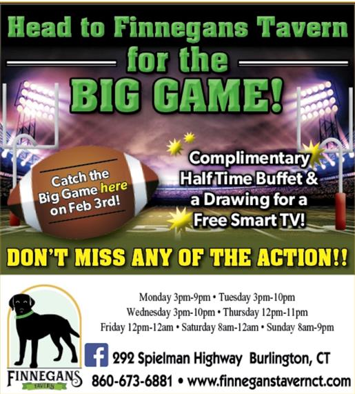 Head to Finnegans Tavern for the big game. complimentary half time buffet & a drawing for a free smart tv don't miss any of the action
