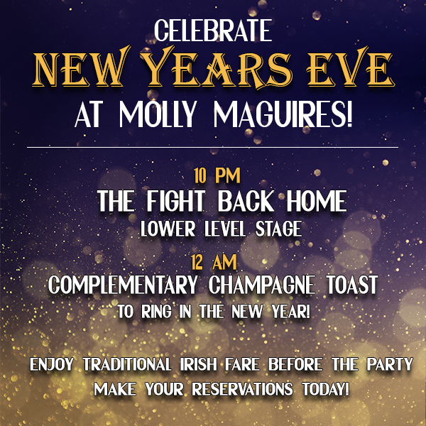 Celebrate NYE at Molly Maguires!