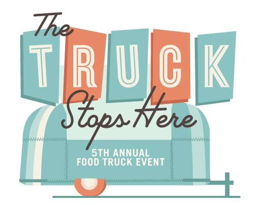 the truck stops here 5th annual food truck event
