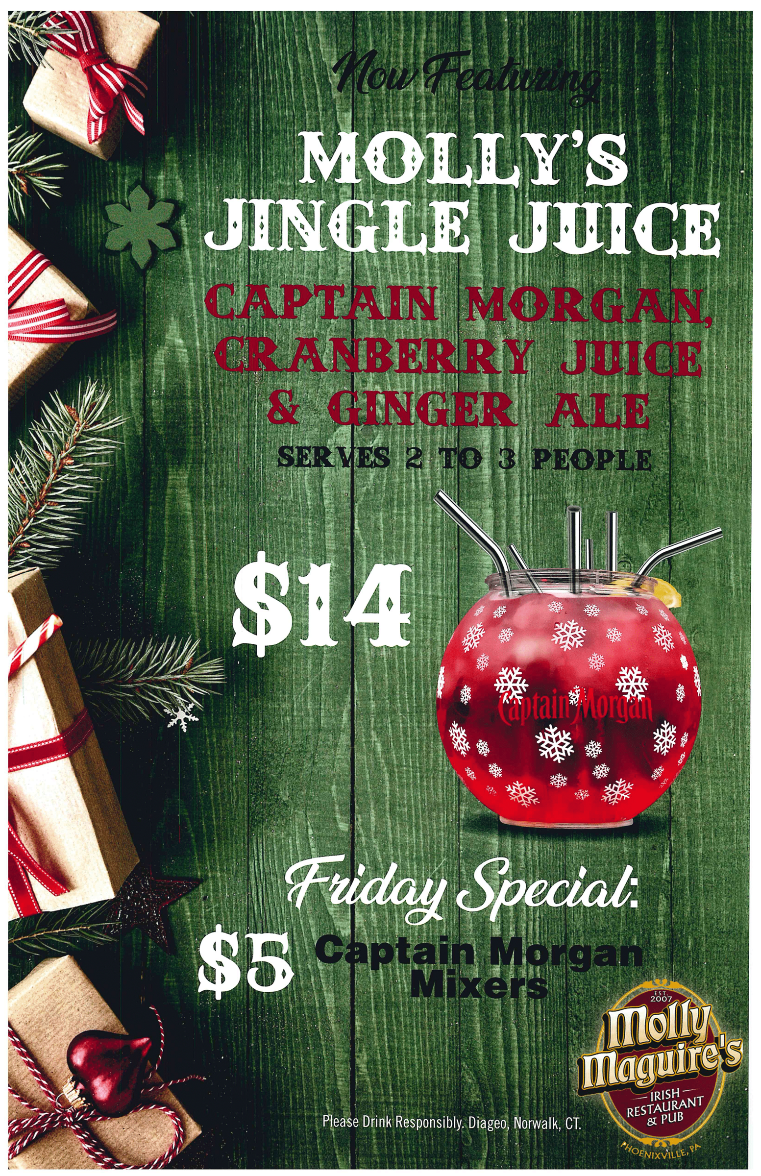 Molly's Jingle juice. captain Morgan, Cranberry Juice & ginger Ale. Serves 2 to 3 people $14