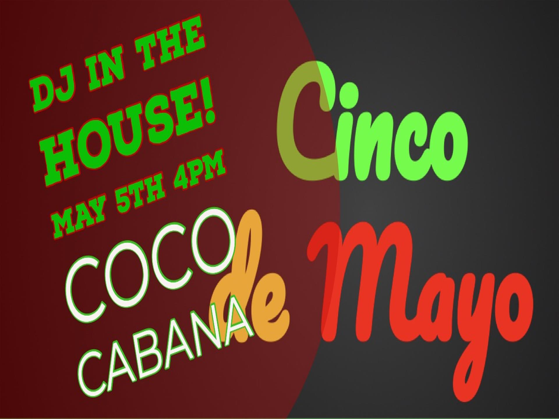 DJ in the House! May 5th at 4PM. Cinco de Mayo