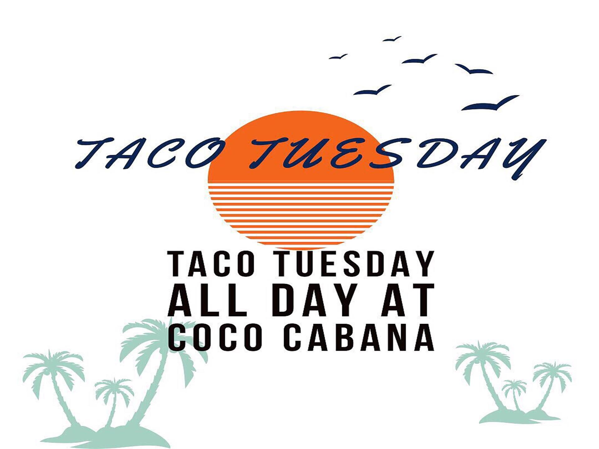 Taco Tuesday, all day at Coco Cabana