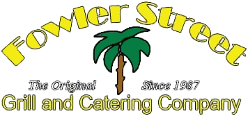 Fowler Street Grill and Catering Company. The original since 1987