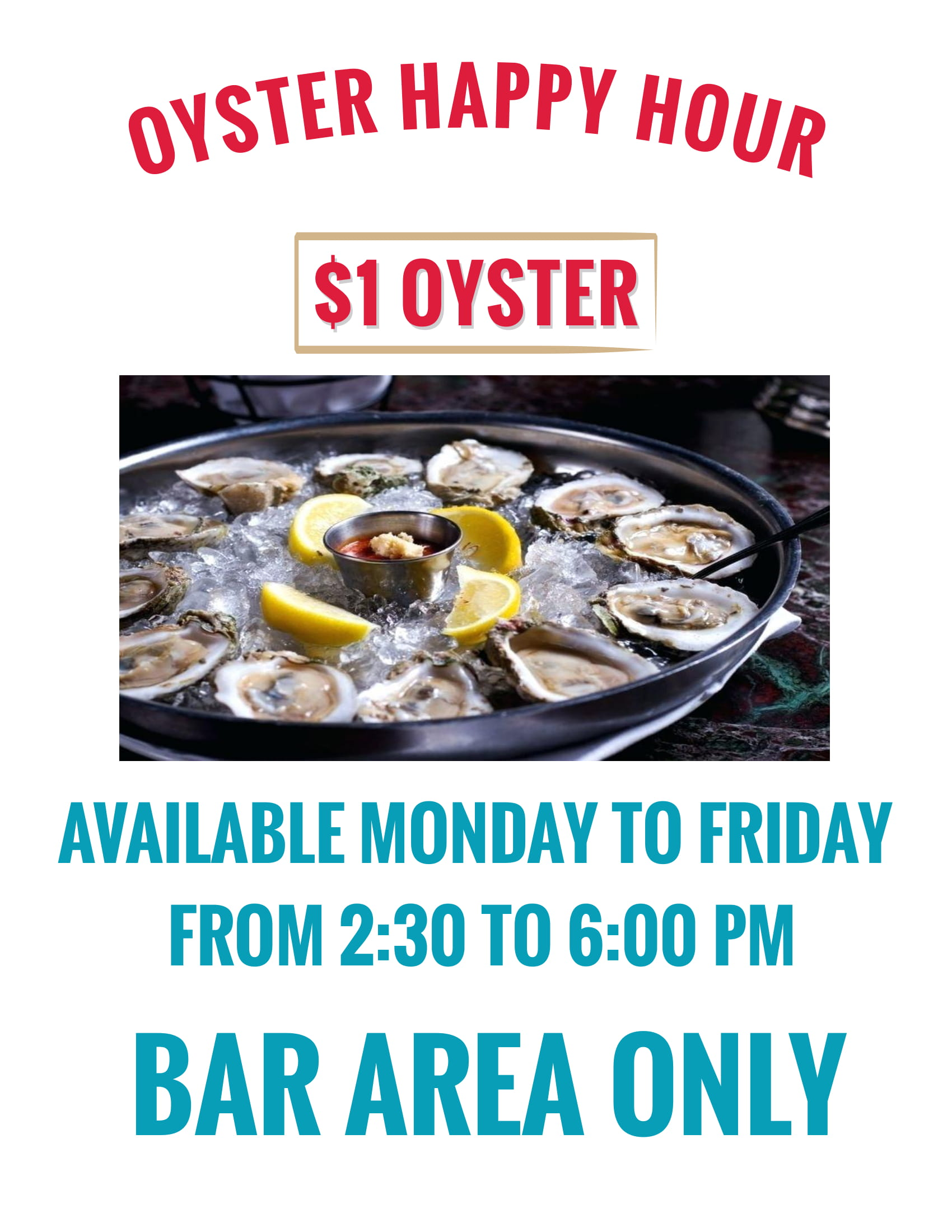 Oyster Happy Hour $1 oyster available monday to friday from 23-600pm Bar area only