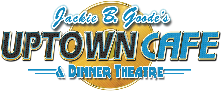 Jackie B. Goode's Uptown Cafe & Dinner Theatre