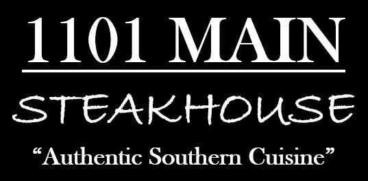 "1101 Main Steakhouse ""Authentic Southern Cuisine"""