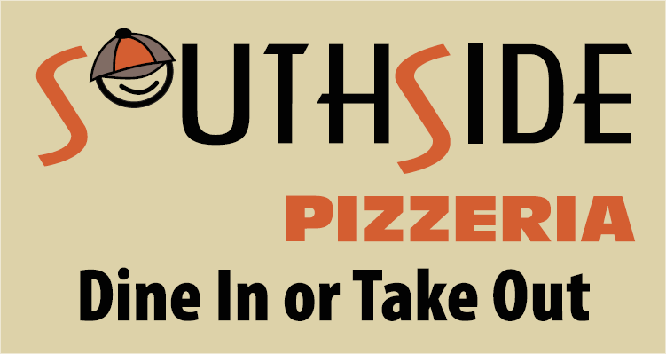 Southside Pizzeria. dine in or take out