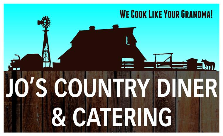 "Jo's Country Diner & Catering. ""We Cook Like Your Grandma!"""