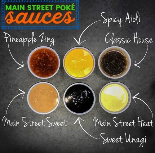 Main Street Poke sauces. Pineapple zing, spicy aioli, classic house, main street sauce, sweet unagi, main street heat