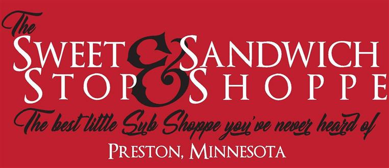 The sweet stop & sandwich shoppe. The best little sub shoppe you've ever heard of. Preston, Minnesota