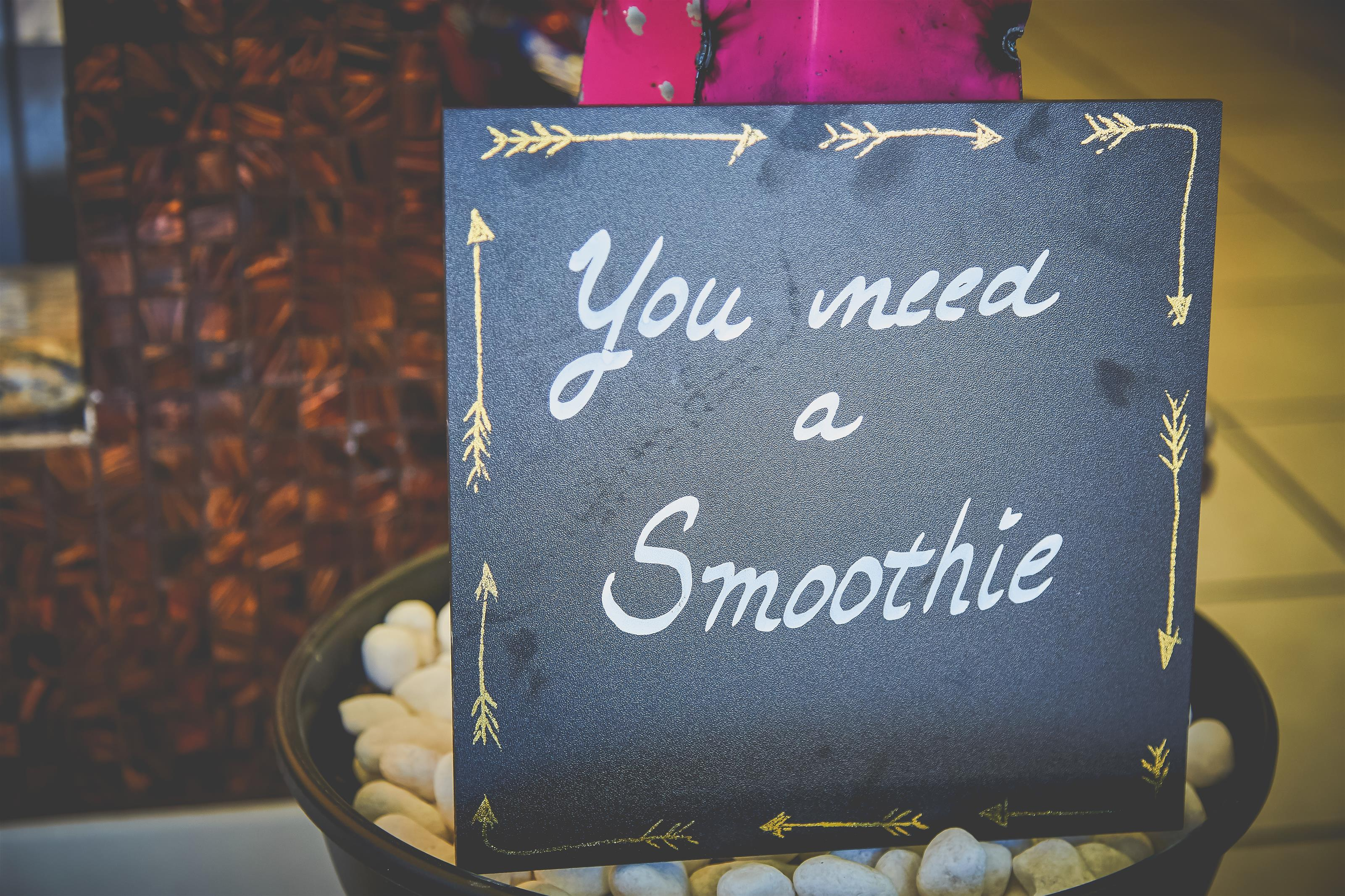 you need a smoothie sign
