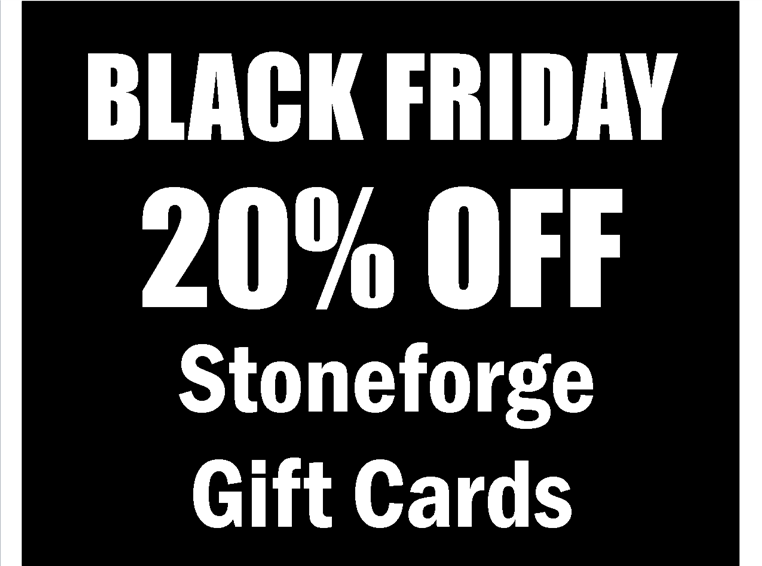 Black Friday 20% off Stoneforge Gift Cards
