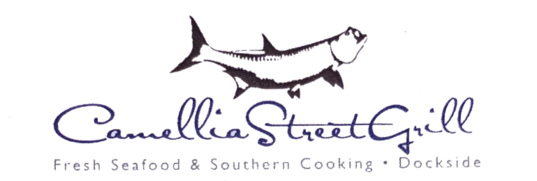 Camellia Street Grill.  Fresh Seafood & Southern Cooking. Dockside
