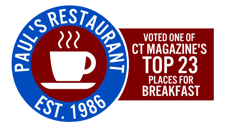 Paul's Restaurant Est. 1986 Voted one of CT Magazine's Top 23 Places for Breakfast