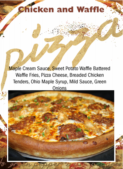 chicken adn waffle pizza with maple cream sauce, sweet potato waffle battered waffle fries, pizza cheese, breaded chicken tenders, ohio maple syrup, mild sauce, green onions