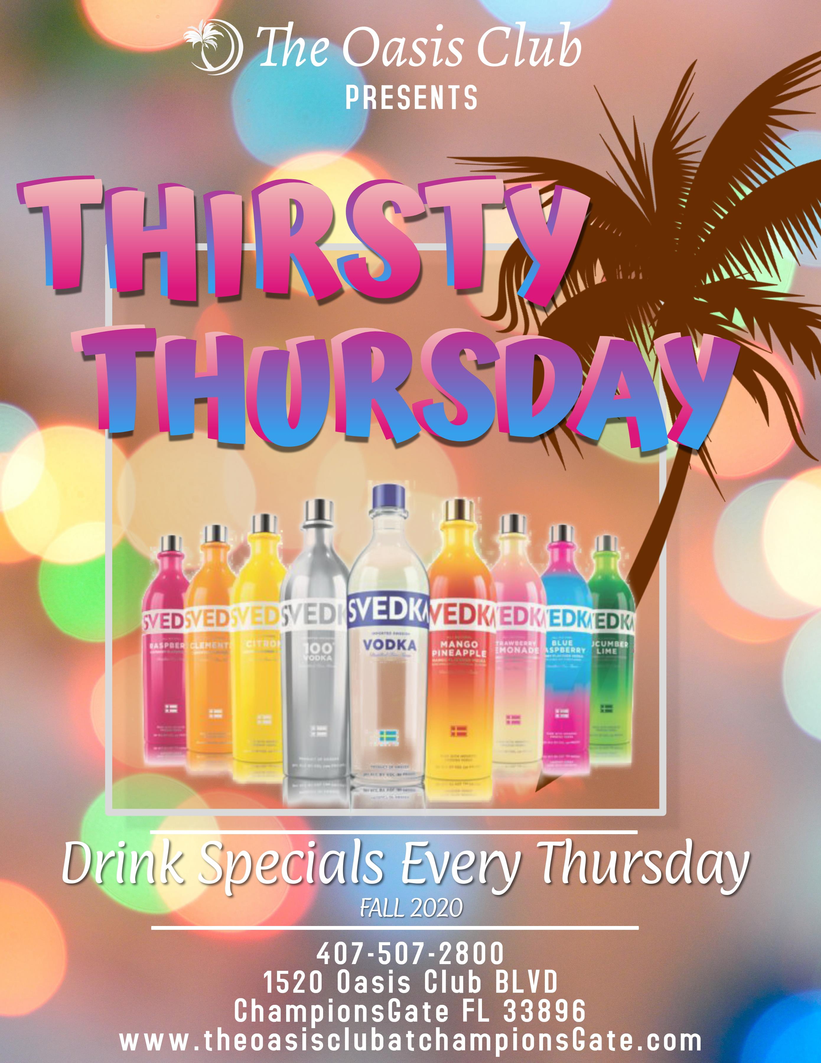 The Oasis Club, Thirsty Thursdays. In the Grille Room. Lennar Orlando Beer. $10 Specialty Cocktail. $25 Beer Buckets (4 domestic beers, 3 house shots). Every Thursday in January. 1520 Oasis Club Blvd, ChampionsGate, Fl. 33896. 407-507-2800