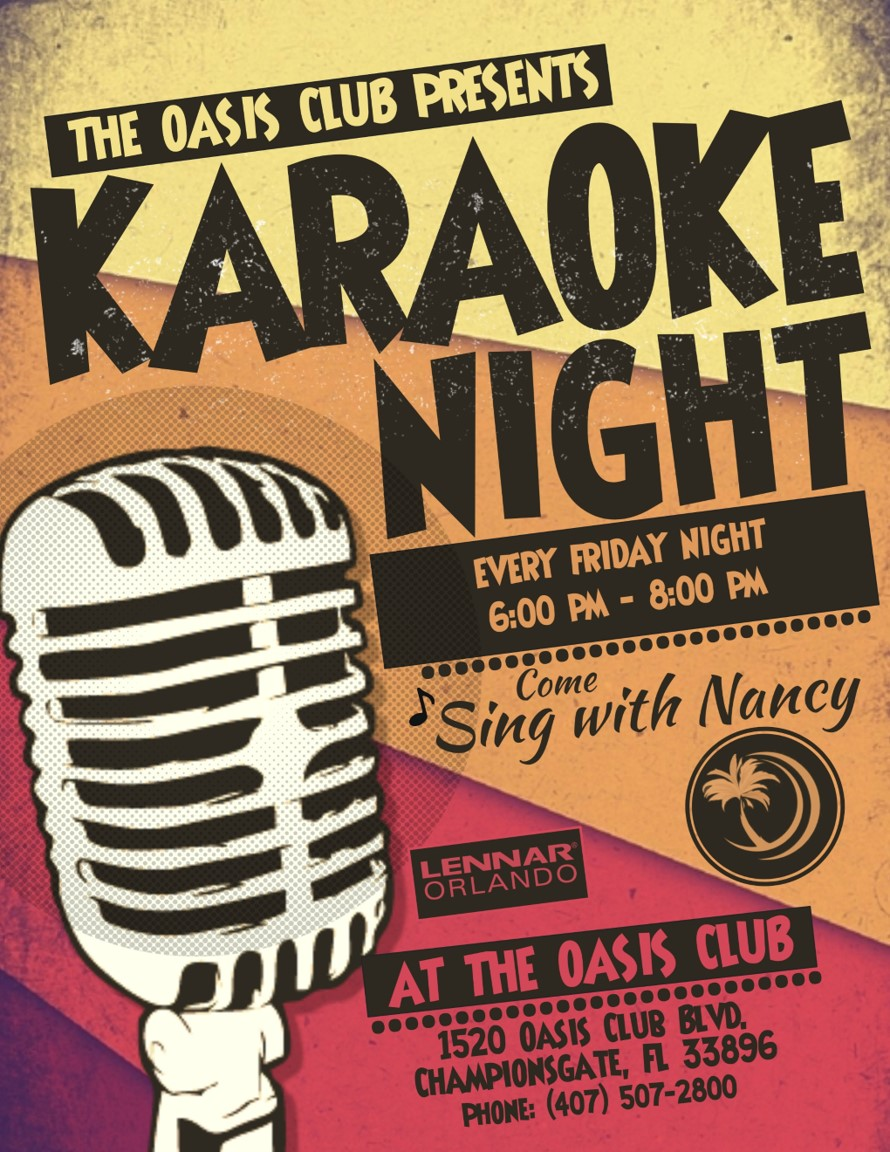 The Oasis Club Presents Karaoke Night, every Friday Night 6:00PM - 8:00PM come Sing with Nancy. Lennar Orlando, At The Oasis Club, 1520 Oasis Club Blvd. ChampionsGate, FL 33896, 407-507-2800