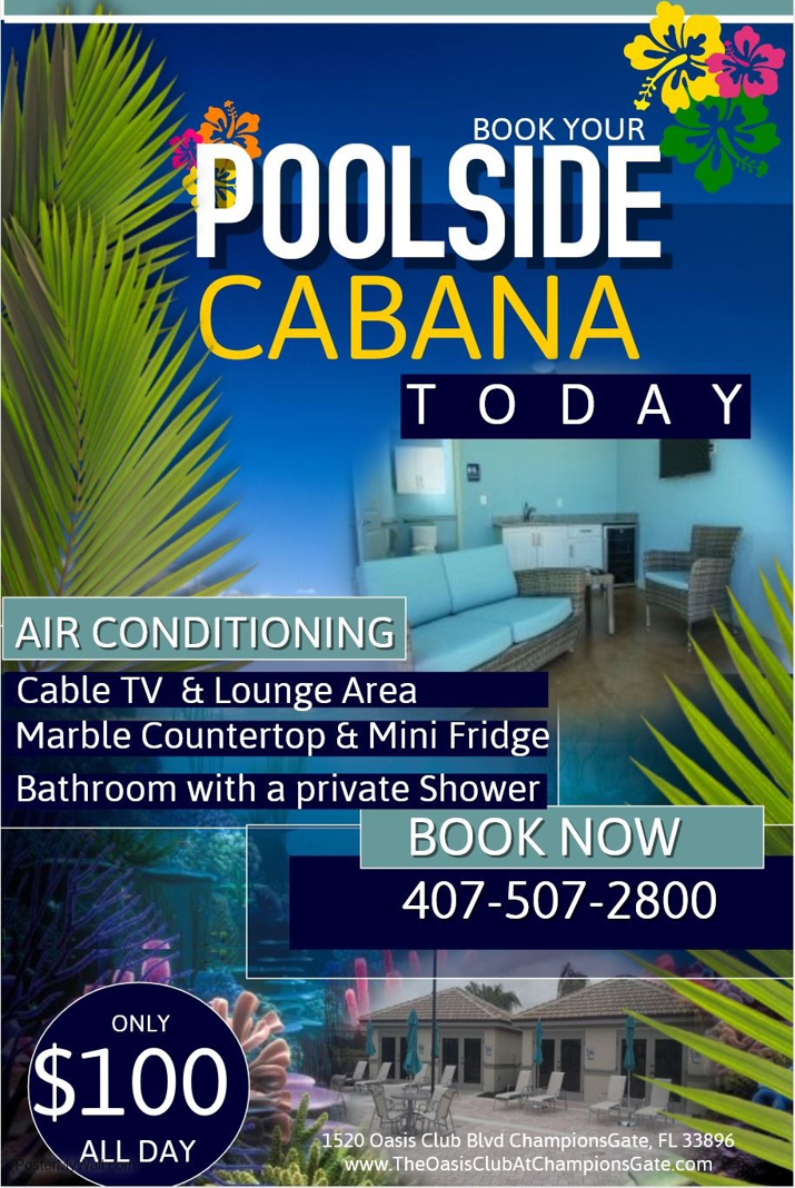 Book your Poolside Cabana Today. Air conditioning, cable TV & Lounge area, Marble countertop & Mini fridge, bathroom with a private shower. Book Now 407-507-2800. Only $100 All day. 1520 Oasis Club Blvd, Championsgate FL, 33896, 407-507-2800