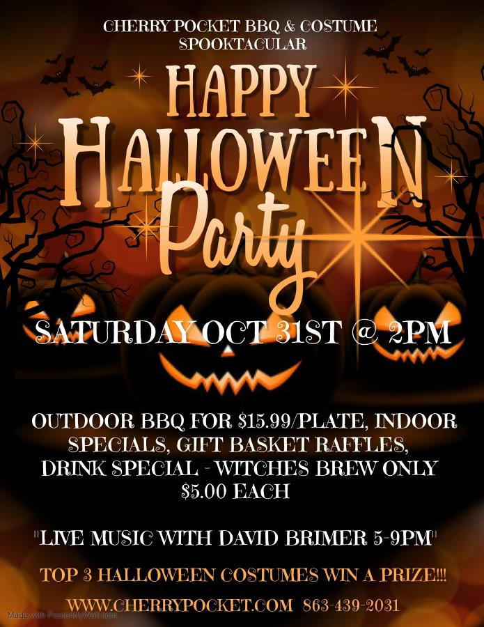 Cherry pocket bbq & vostume spooktacular. Happy Halloween Party. Saturday October 31st at 2pm. Outdoor BBQ for $15.99/plate, indoor specials, gift basket raffles, drink special - witches brew only $5 each. Live music ewith David Brimer 5 - 9PM. Top 3 Halloween costumes win a prize.