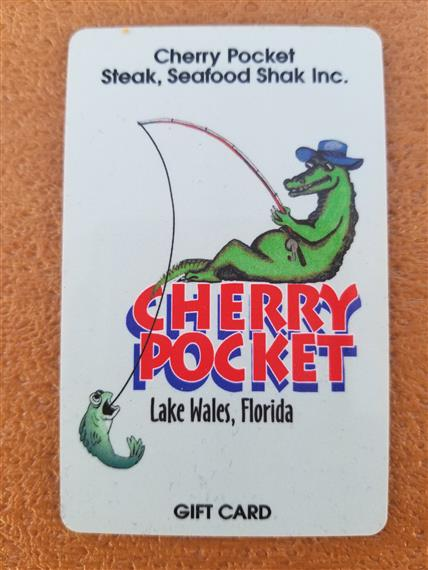 chery pocket steak, seafood shak Inc. Cherry Pocket. Lake Wales, Florida. Gift Card