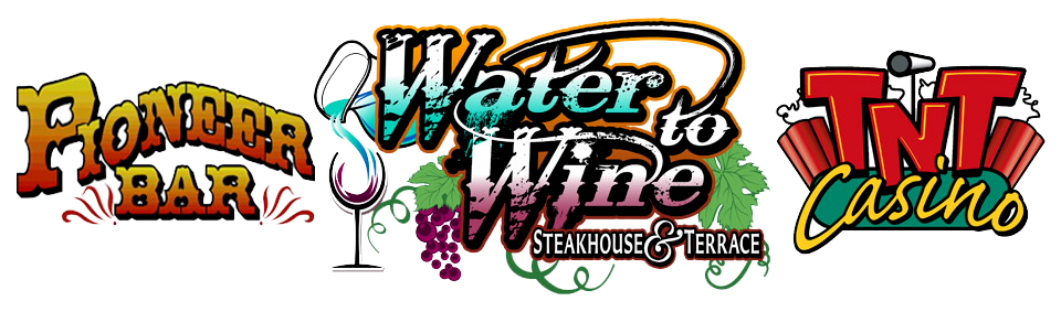 Pioneer Bar, Water to Wine Steakhouse & Terrace, TNT Casino